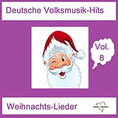 Deutsche Volksmusik-Hits: Weihnachts-Lieder, Vol. 8 van Various Artists