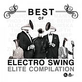 Best of Electro Swing Elite Compilation von Various Artists