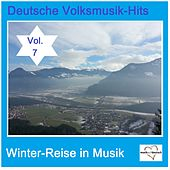 Deutsche Volksmusik-Hits: Winter-Reise in Musik, Vol. 7 van Various Artists