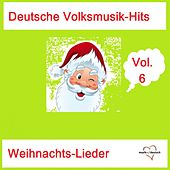 Deutsche Volksmusik-Hits: Weihnachts-Lieder, Vol. 6 van Various Artists