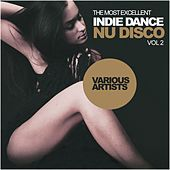 The Most Excellent Indie Dance / Nu Disco, Vol.2 - EP by Various Artists