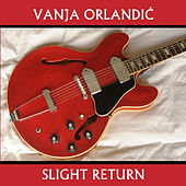 Slight Return de Vanja Orlandic
