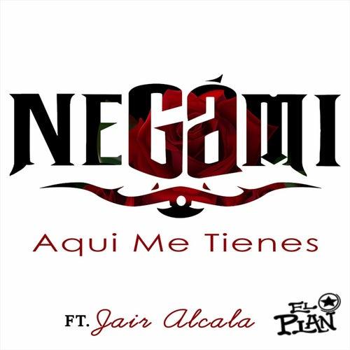 Aqui Me Tienes (feat. Jair Alcala) by Negami