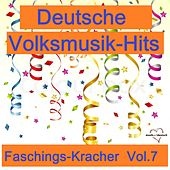 Deutsche Volksmusik-Hits: Faschings-Kracher, Vol. 7 by Various Artists