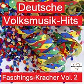 Deutsche Volksmusik-Hits: Faschings-Kracher, Vol. 2 van Various Artists
