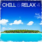 Chill & Relax 4 by Various Artists