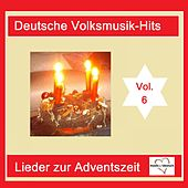 Deutsche Volksmusik-Hits: Lieder zur Adventszeit, Vol. 6 van Various Artists