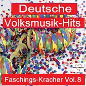 Deutsche Volksmusik-Hits: Faschings-Kracher, Vol. 8 von Various Artists