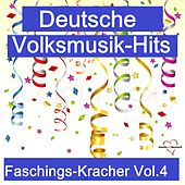 Deutsche Volksmusik-Hits: Faschings-Kracher, Vol. 4 by Various Artists