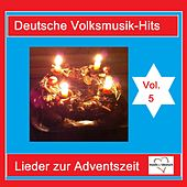 Deutsche Volksmusik-Hits: Lieder zur Adventszeit, Vol. 5 van Various Artists