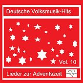 Deutsche Volksmusik-Hits: Lieder zur Adventszeit, Vol. 10 van Various Artists