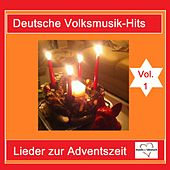 Deutsche Volksmusik-Hits: Lieder zur Adventszeit, Vol. 1 van Various Artists