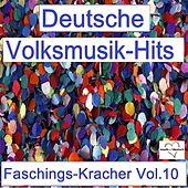 Deutsche Volksmusik-Hits: Faschings-Kracher, Vol. 10 by Various Artists