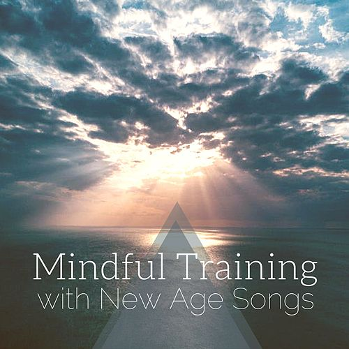 Mindful Training with New Age Songs - Harmonizing Body & Mind for Mindfulness by Relaxing Mindfulness Meditation Relaxation Maestro