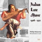 Italian Lute Music 1508-1517 by Phillip Rukavina