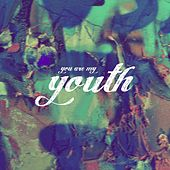 You Are My Youth (feat. DION) von Traila $Ong
