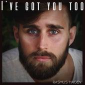 I've Got You Too de Rasmus Hagen