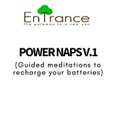 Power Naps - Recharge Your Batteries V.1 by Entrance