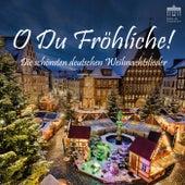 O Du Fröhliche! (Die schönsten deutschen Weihnachtslieder) by Various Artists