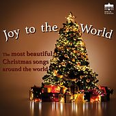 Joy To The World (The Most Beautiful Christmas Songs Around The World) by Various Artists