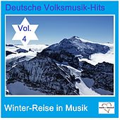 Deutsche Volksmusik-Hits: Winter-Reise in Musik, Vol. 4 van Various Artists