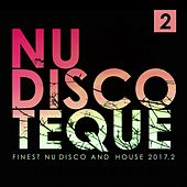 Nu-Discoteque (Finest Nu-Disco & House 2017.2) de Various Artists