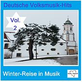 Deutsche Volksmusik-Hits: Winter-Reise in Musik, Vol. 2 van Various Artists