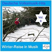 Deutsche Volksmusik-Hits: Winter-Reise in Musik, Vol. 9 van Various Artists