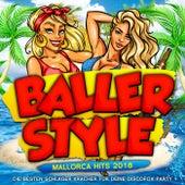 Ballerstyle - Mallorca Hits 2018 - Die besten Schlager Kracher für deine Discofox Party von Various Artists