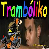 Trambóliko (Remix) by DJ Travesura