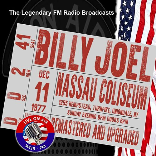 Legendary FM Broadcasts - Nassau Coliseum,  Uniondale NY  11th December 1977 by Billy Joel