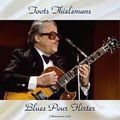 Blues Pour Flirter (Remastered 2018) by Toots Thielemans