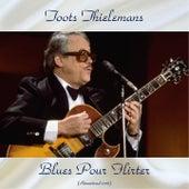Blues Pour Flirter (Remastered 2018) de Toots Thielemans