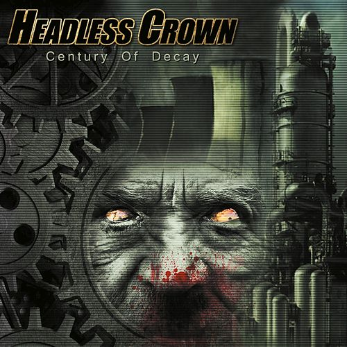 Century of Decay von Headless Crown