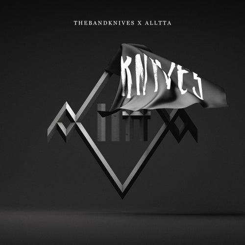 thebandknives x AllttA by AllttA
