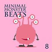 Minimal Monster Beats, Vol. 8 by Various Artists