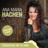 Canciones de la Vida by Ana Maria Hachen