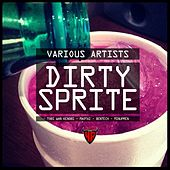 Dirty Sprite by Various Artists