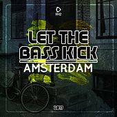Let the Bass Kick in Amsterdam 2017 von Various Artists