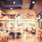 Calm Restaurant Jazz by Chilled Jazz Masters