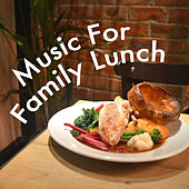 Music For Family Lunch by Royal Philharmonic Orchestra
