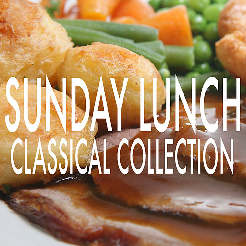 Sunday Lunch Classical Collection by Royal Philharmonic Orchestra