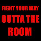 Fight Your Way Outta the Room von Sponge