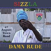 Damn Rude by Sizzla