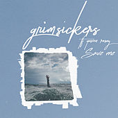 Save Me by Grim Sickers