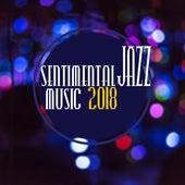 Sentimental Jazz Music 2018 de Jazz Lounge
