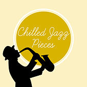 Chilled Jazz Pieces von Gold Lounge