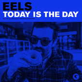 Today Is The Day de Eels