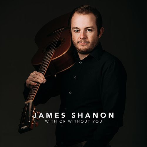 With or Without You by James Shanon