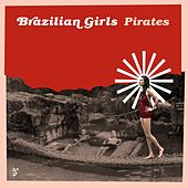 Pirates von Brazilian Girls